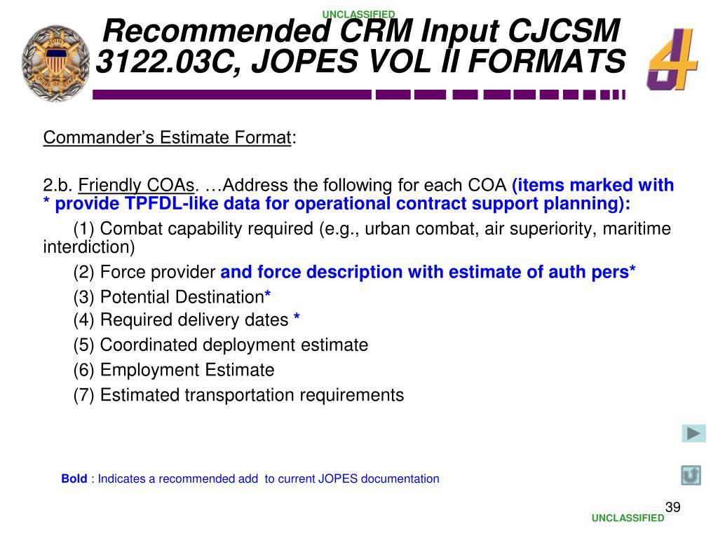 Recommended CRM Input CJCSM 3122.03C, JOPES VOL II FORMATS