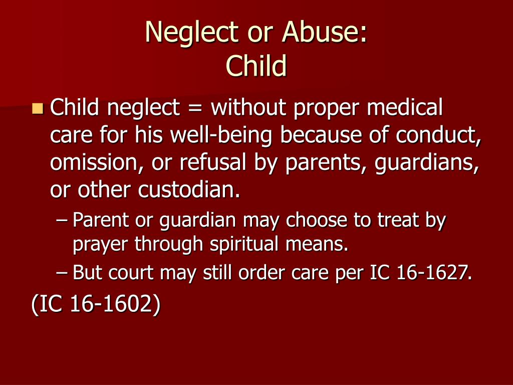 Neglect or Abuse: