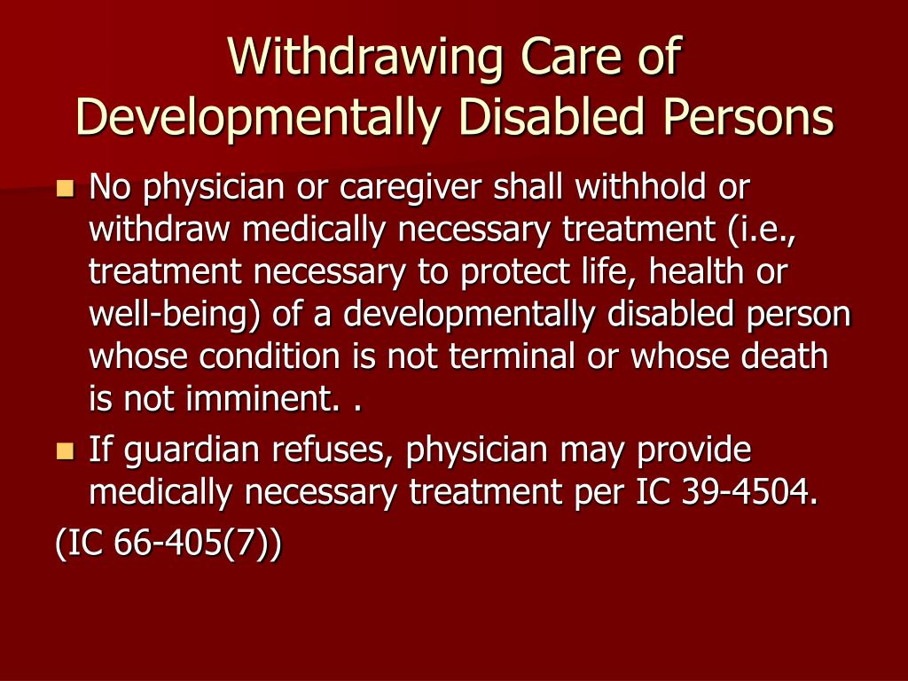 Withdrawing Care of Developmentally Disabled Persons