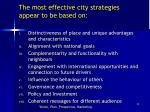 the most effective city strategies appear to be based on