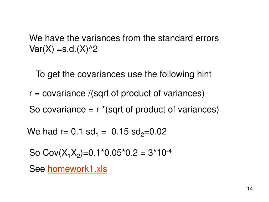 We have the variances from the standard errors Var(X) =s.d.(X)^2