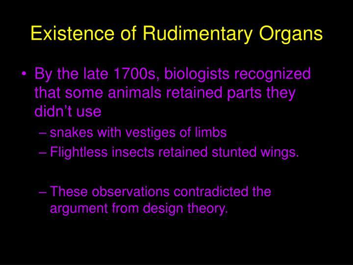 Existence of Rudimentary Organs