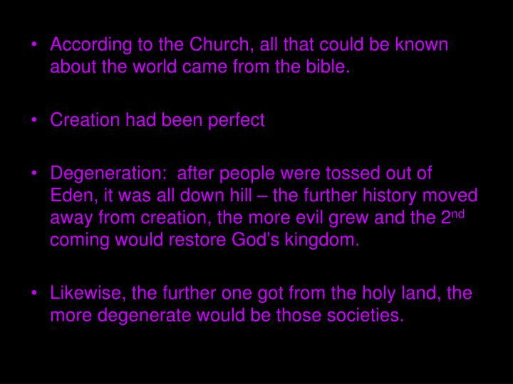 According to the Church, all that could be known about the world came from the bible.