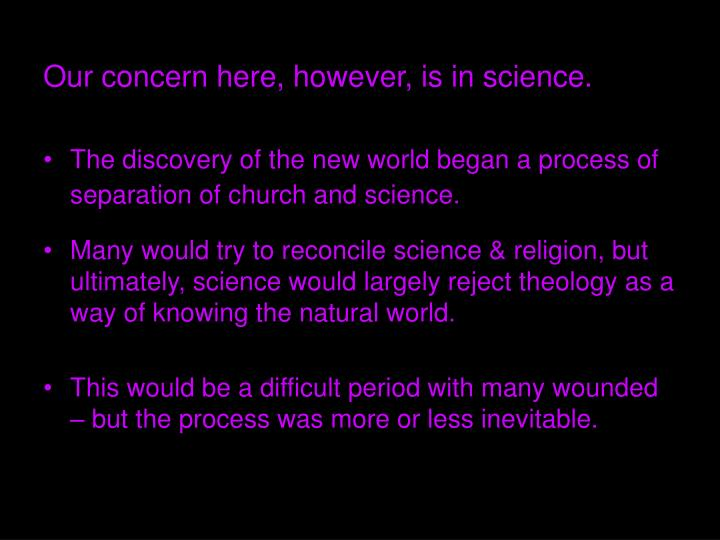 Our concern here, however, is in science.