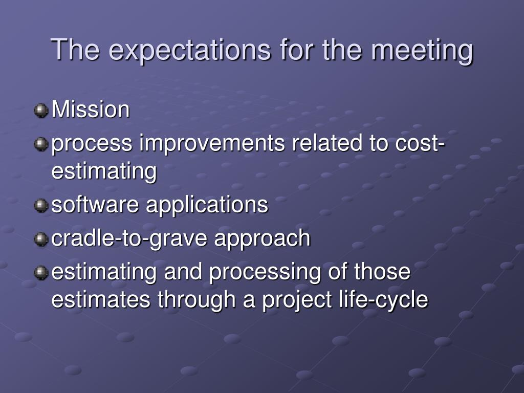 The expectations for the meeting