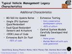 typical vehicle management legacy characteristics