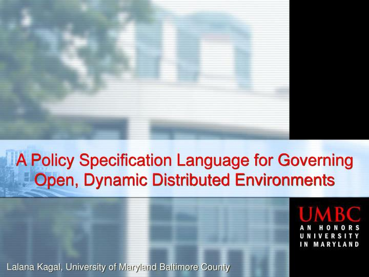 A policy specification language for governing open dynamic distributed environments