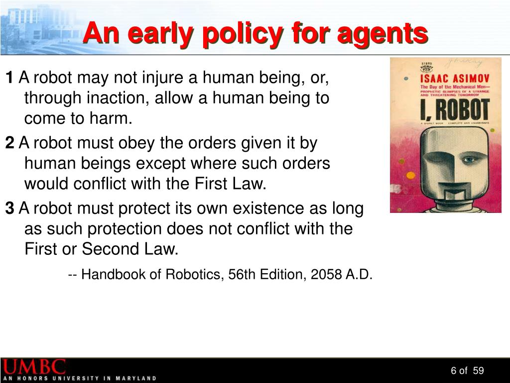 An early policy for agents
