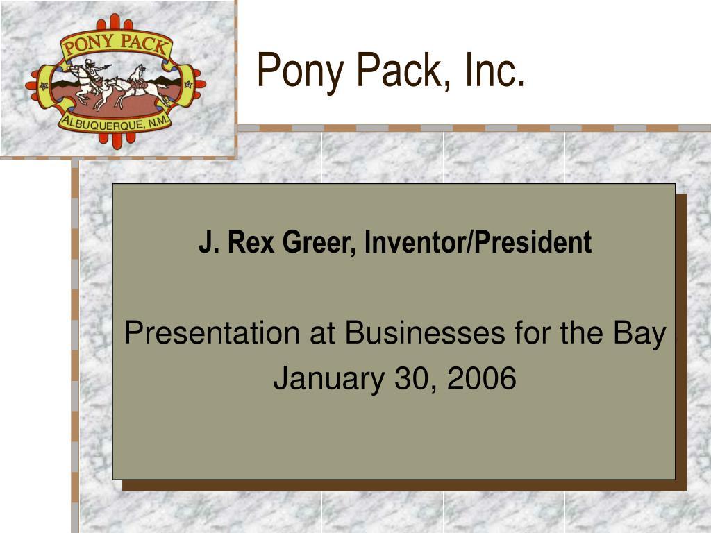 Pony Pack, Inc.