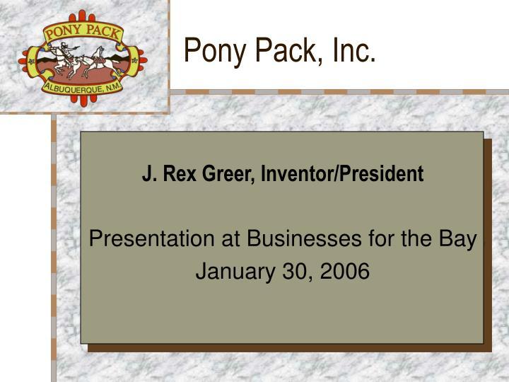 Pony pack inc