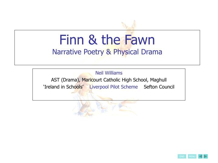 Finn the fawn narrative poetry physical drama