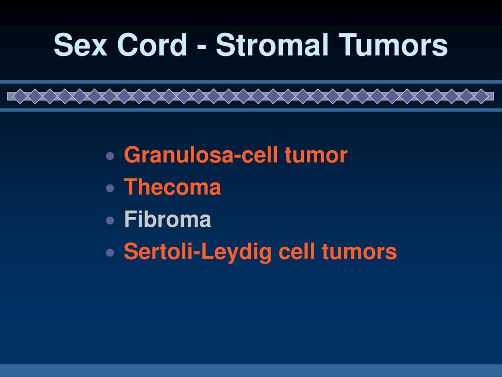 Sex Cord - Stromal Tumors
