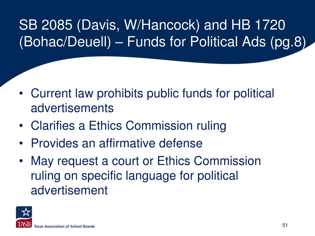 SB 2085 (Davis, W/Hancock) and HB 1720 (Bohac/Deuell) – Funds for Political Ads (pg.8)