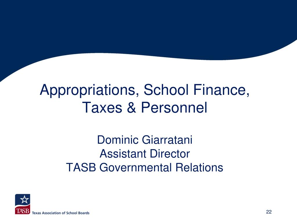 Appropriations, School Finance, Taxes & Personnel