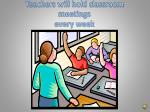 teachers will hold classroom meetings every week