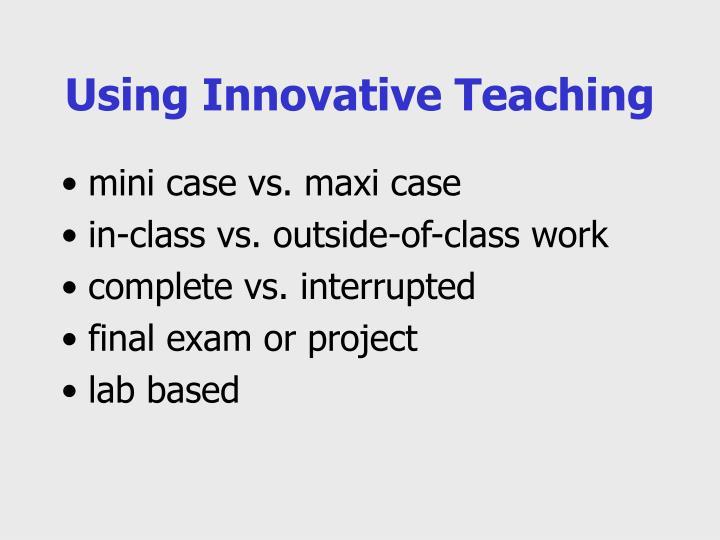 Using Innovative Teaching
