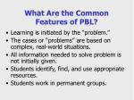 what are the common features of pbl