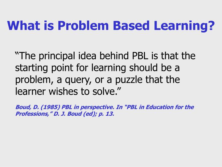 What is problem based learning