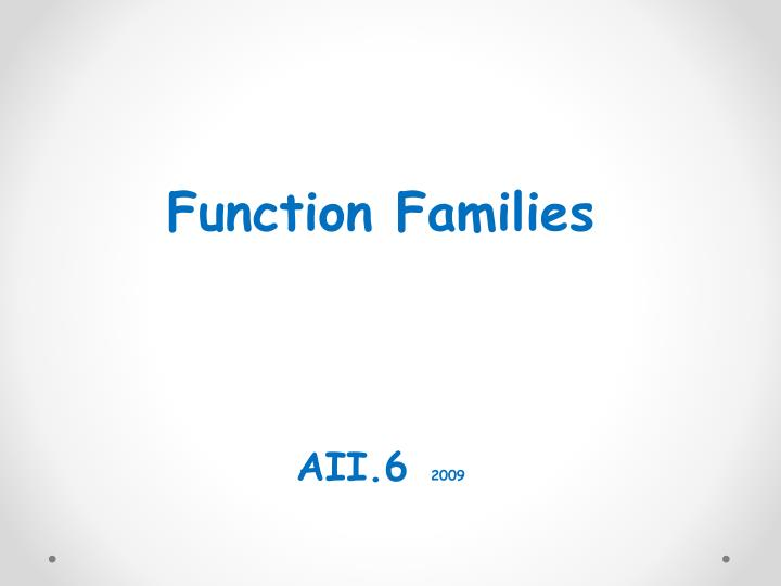 Function families aii 6 2009