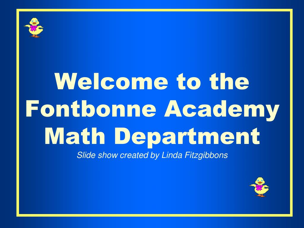 welcome to the fontbonne academy math department slide show created by linda fitzgibbons l.