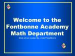 welcome to the fontbonne academy math department slide show created by linda fitzgibbons