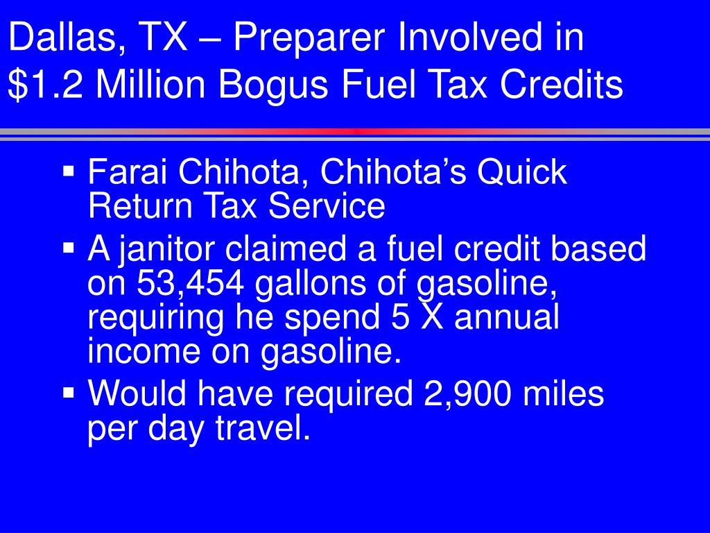 Dallas, TX – Preparer Involved in $1.2 Million Bogus Fuel Tax Credits