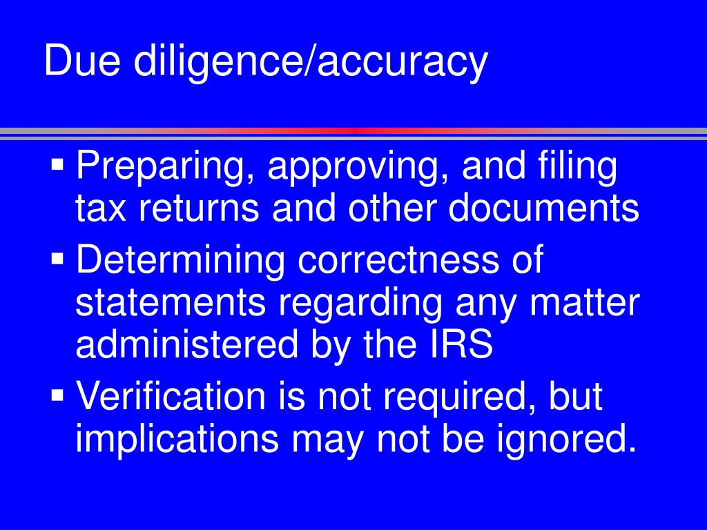 Due diligence/accuracy