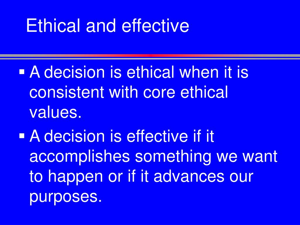 Ethical and effective