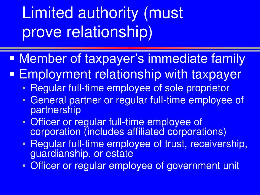 Limited authority (must    prove relationship)