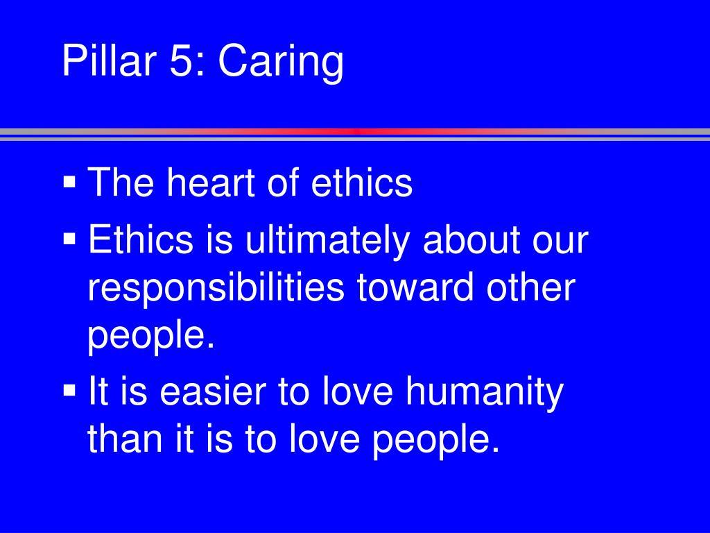 Pillar 5: Caring