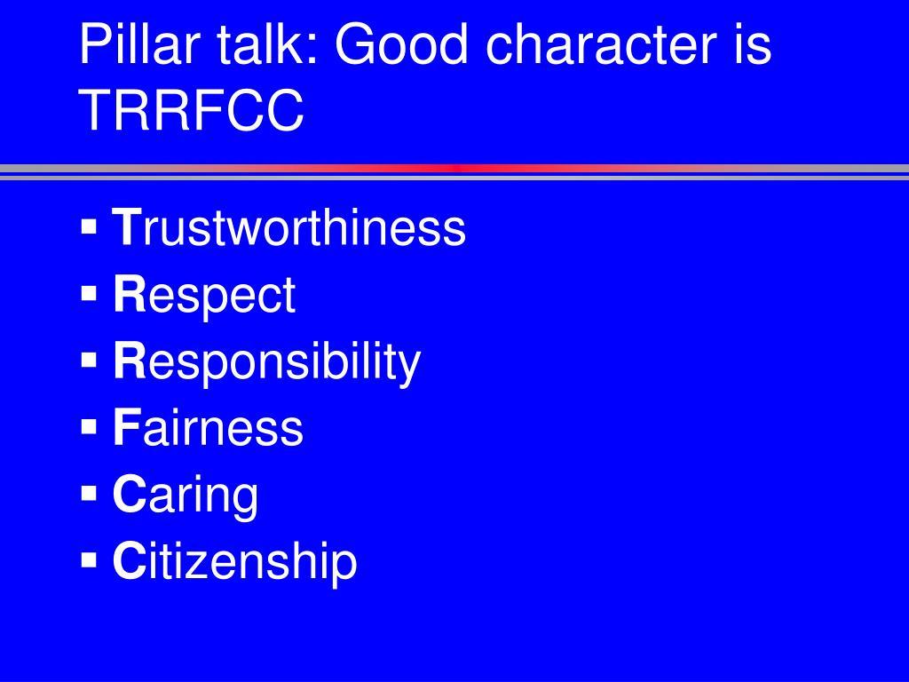 Pillar talk: Good character is TRRFCC