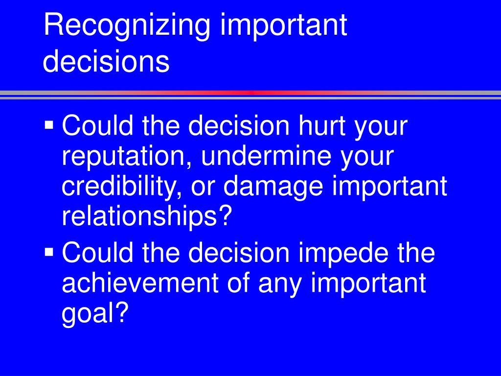Recognizing important decisions