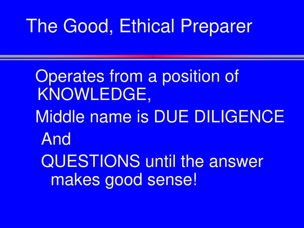 The Good, Ethical Preparer