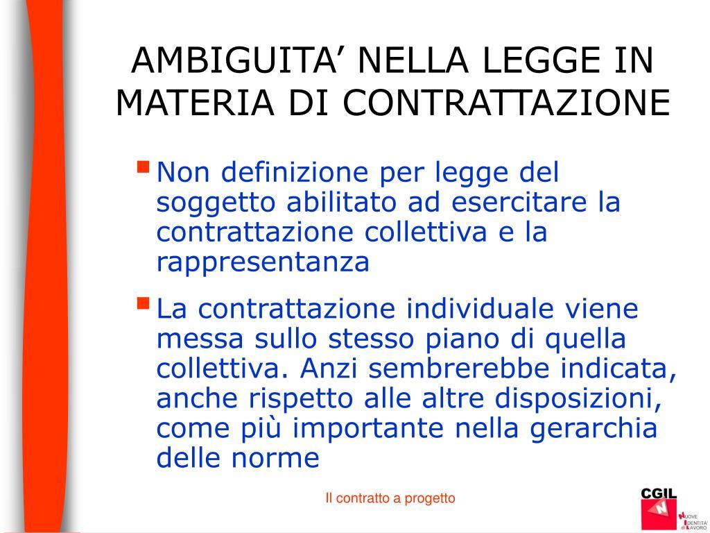 AMBIGUITA' NELLA LEGGE IN  MATERIA DI CONTRATTAZIONE