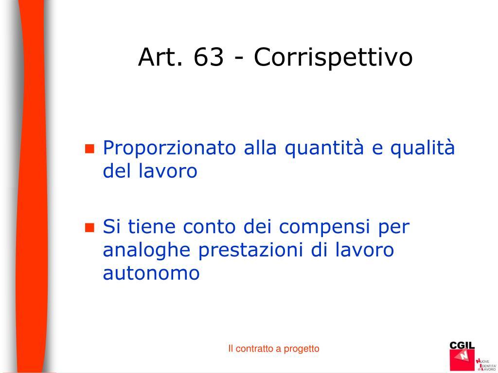 Art. 63 - Corrispettivo