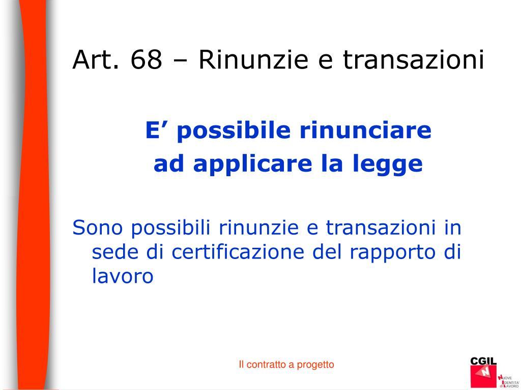 Art. 68 – Rinunzie e transazioni