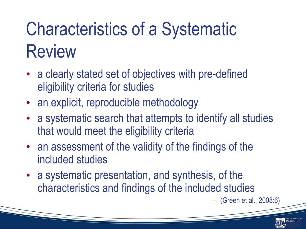 Characteristics of a Systematic Review
