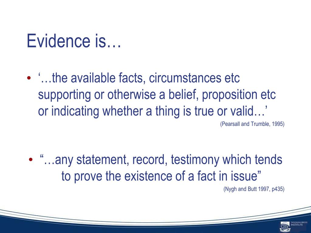 Evidence is…