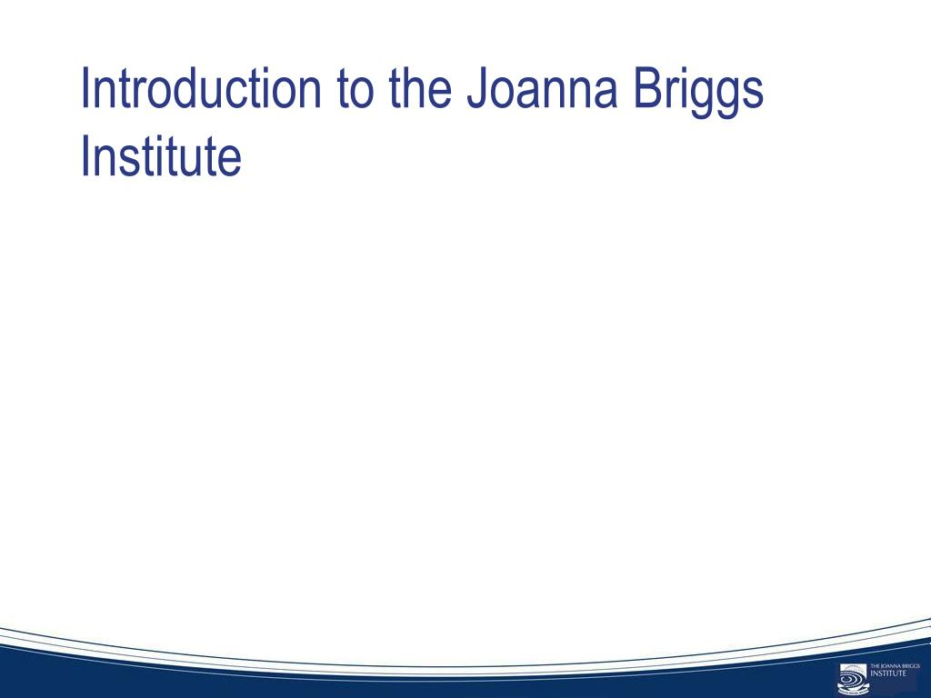 Introduction to the Joanna Briggs Institute