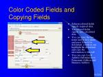 color coded fields and copying fields