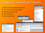 enterprise im improved user experience