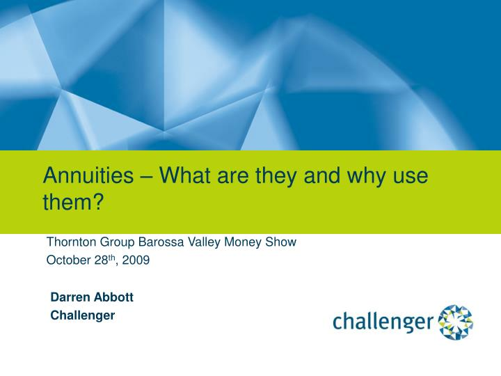 Annuities what are they and why use them
