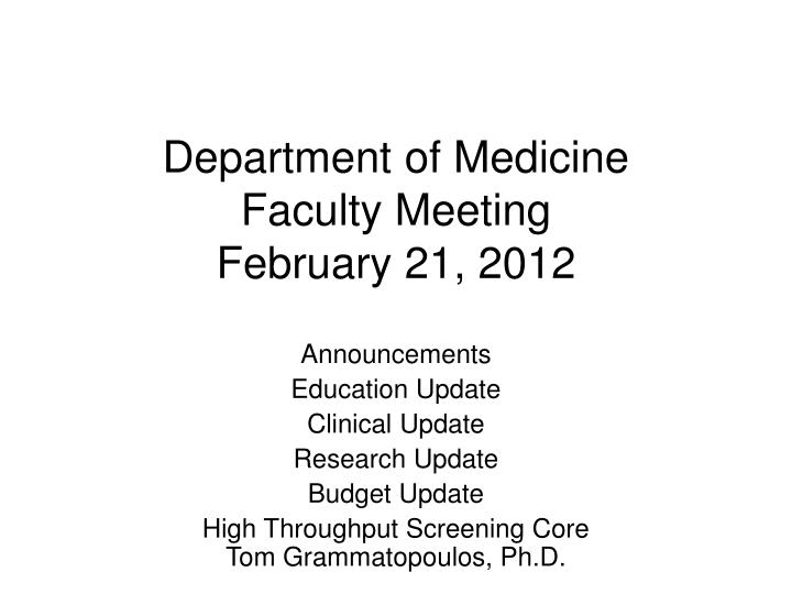 department of medicine faculty meeting february 21 2012 n.