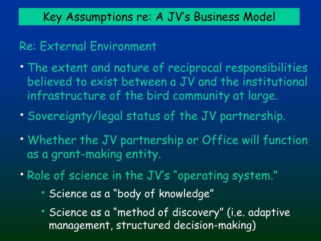 Key Assumptions re: A JV's Business Model