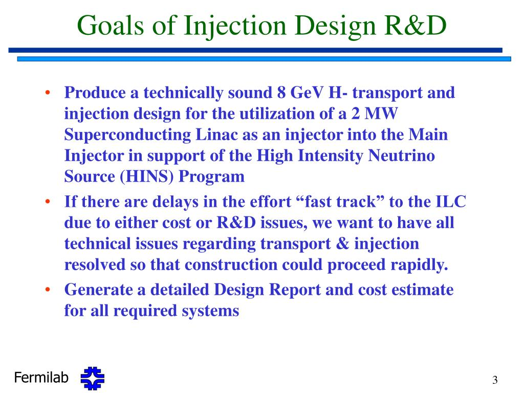 Goals of Injection Design R&D