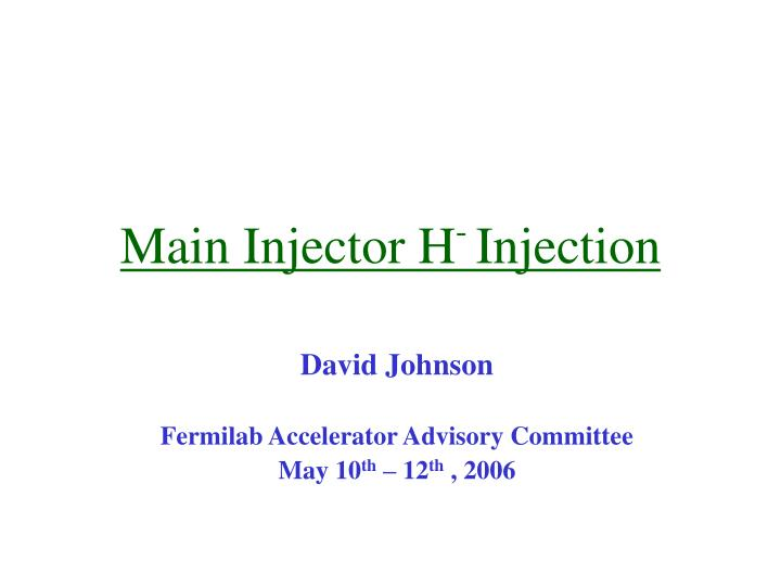 Main injector h injection