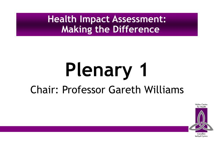 Health impact assessment making the difference