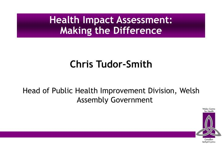 Health impact assessment making the difference3