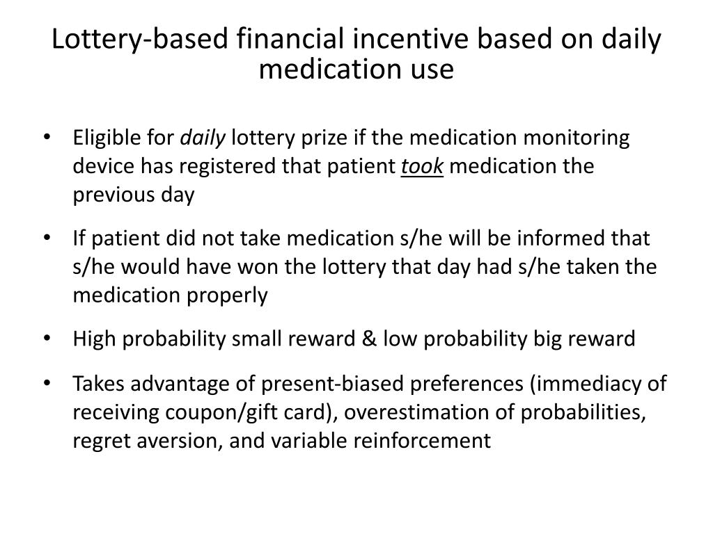 Lottery-based financial incentive based on daily medication use