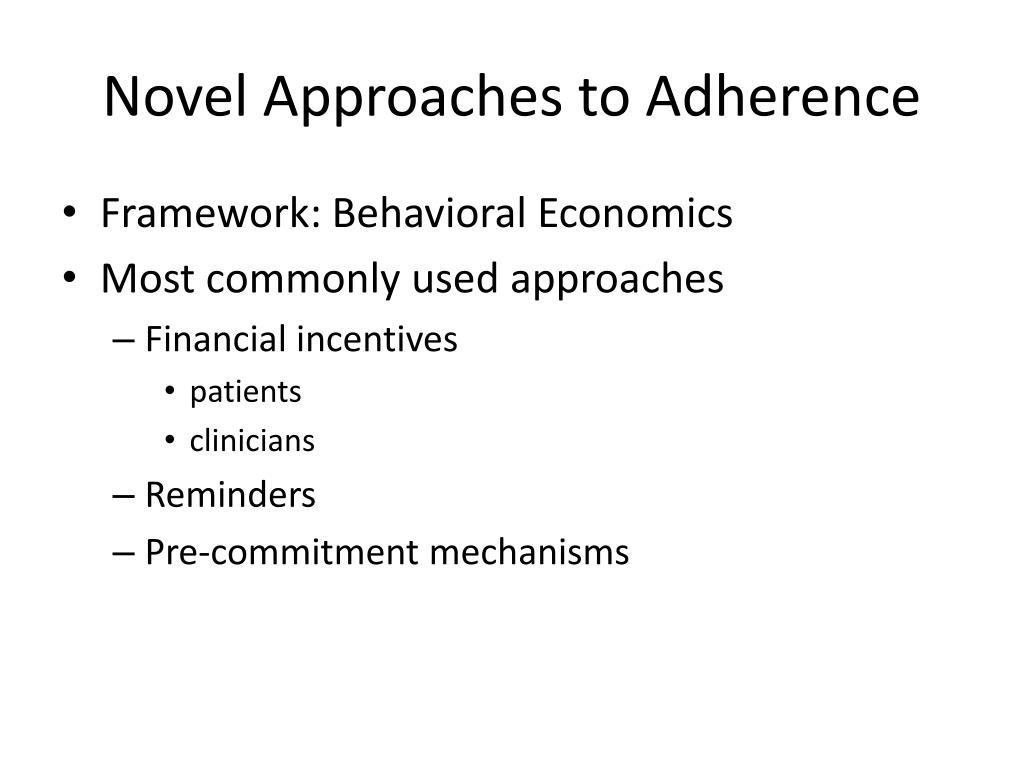 Novel Approaches to Adherence